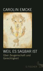 Carolin Emcke. Weil es sagbar ist. Quelle: Fischer Verlag Frankfurt