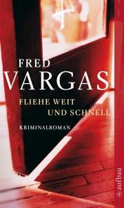 Fred Vargas. Fliehe weit und schnell